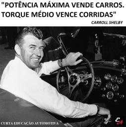 memes educação automotiva carroll shelby potência torque